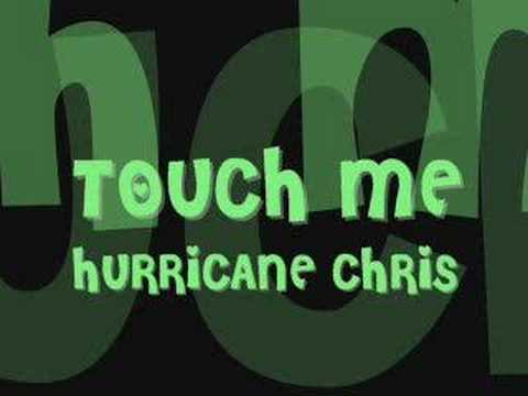 touch me-hurricane chris
