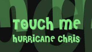 Watch Hurricane Chris Touch Me video
