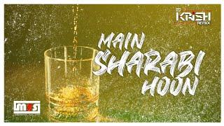 MAIN SHARABI HOON   Remix   DJ KRISH REMIX   MSS092.