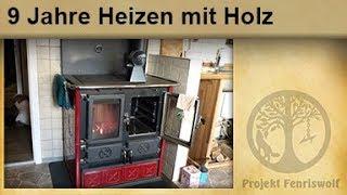 9 Jahre Heizen mit Holz / Küchenhexe / Holzofen / Infrarotheizung / Ofenventilator