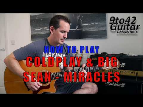 How to play Coldplay & Big Sean Miracles Someone Special Guitar Lesson