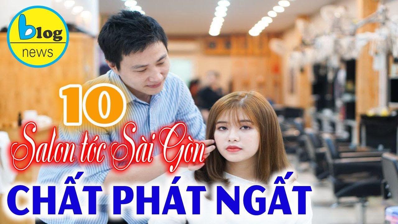 TOP 10 Salon Tóc nổi tiếng ở Sài Gòn bạn nên biết