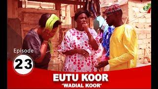 Série Eutu Koor épisode 23 avec Tony, Pér Bou Khar Basse Diakhaté et cie