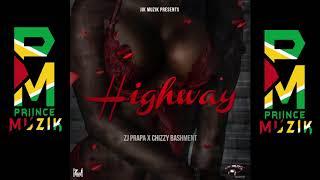 ZJ Prapa X Chizzy Bashment - Highway [Star Bwoy Riddim]