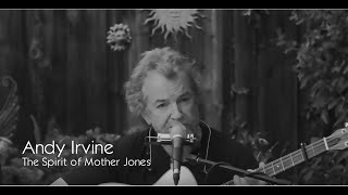 Andy Irvine - The Spirit of Mother Jones