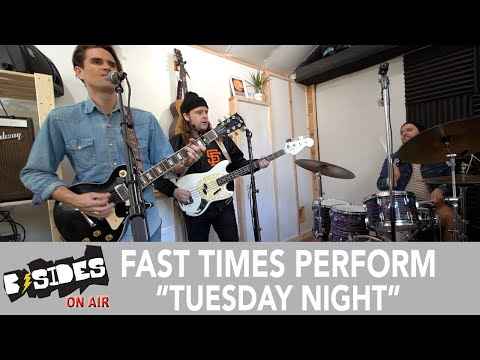 """Fast Times Perform """"Tuesday Night"""""""