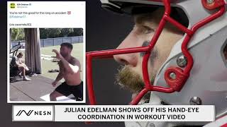 Julian Edelman Shows Off His Hand-Eye Coordination In Workout Video