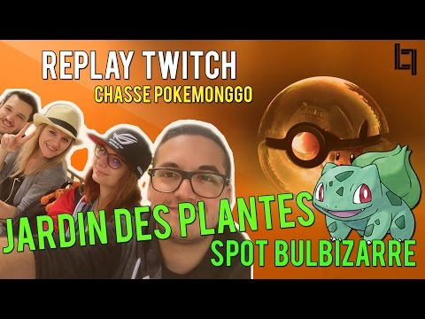 POKEMONG GO | REPLAY TWITCH 30/07/2016 - Chasse au Jardin des Plantes