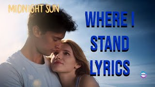 Video Where I Stand- Mia Wray Lyrics Midnight Sun download MP3, 3GP, MP4, WEBM, AVI, FLV Oktober 2018