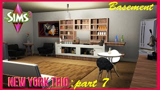 The Sims 3 | New York Trio | Basement | Part 7