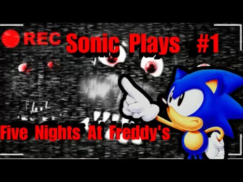 Sonic plays five nights at freddy s part 1 youtube