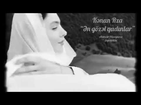 """Kənan Rza """"Ən gözəl qadınlar"""" (Aləmzər Hüseynova)"""
