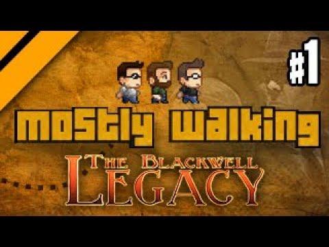 Mostly Walking - Blackwell Legacy P1