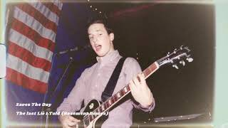 """Saves The Day """"The Last Lie I Told (Basement Demo)"""""""