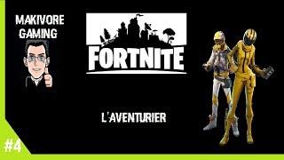 Fortnite //#4 // l'aventurier + Technique de Farm