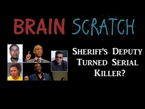 BrainScratch: Sheriff's Deputy Turned Serial Killer?