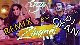 Dhadak- zingaat (hindi) remix by dj cyan