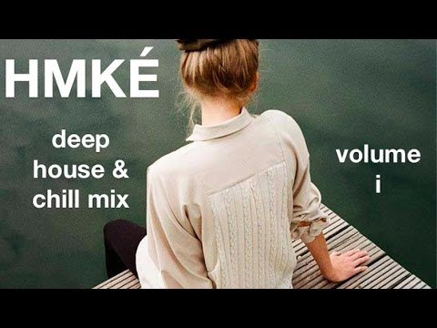 Deep House & Chill Mix // March 2014 // Volume I by HMKÉ