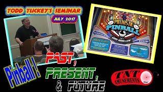 #1293 PINTASTIC SEMINAR-FUTURE OF PINBALL by TODD TUCKEY!   TNT Amusements