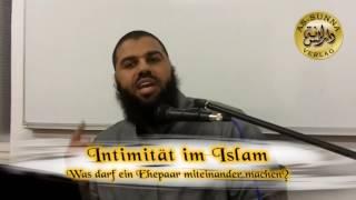 Intimität im Islam Was darf ein Ehepaar miteinander machen - Ahmad Abul Baraa