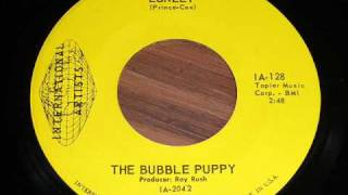 Watch Bubble Puppy Lonely video