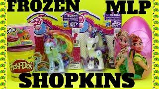 shopkins s4 blind basket   frozen surprise egg   my little pony mlp   play doh anna elsa   t3 video