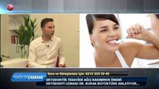Ortodonti Uzmanı Dr. Dt. Burak Büyüktürk Beyaz Tv Sağlık Zamanı 24.04.2016