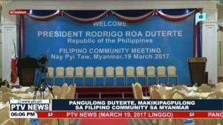 BALITA: PRRD, makikipagpulong sa Filipino Community sa Myanmar