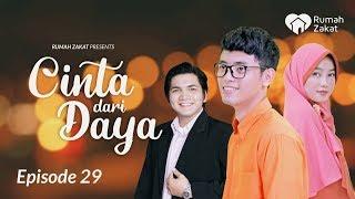 [5.65 MB] CINTA DARI DAYA Eps 29 - Web Series Ramadhan Bikin Baper