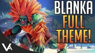 SFV - Blanka Full Theme Song For Street Fighter 5 Arcade Edition! Extended OST