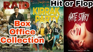 Box Office Collection Of Raid,Kirrak Party & Hate Story 4 | Ajay Devgn | 17th March 2018
