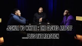 Anthony joshua vs Dillian Whyte: The Gloves are off...live reaction