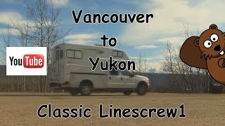 RV Vancouver to Yukon Linescrew1 Classic Video