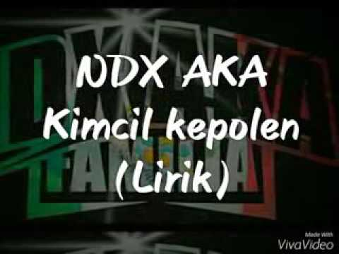 NDX A.K.A kimcil kepolen (lirik)