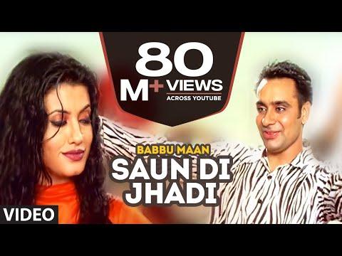 Babbu Maan : Saun Di Jhadi Full Video Song | Saun...