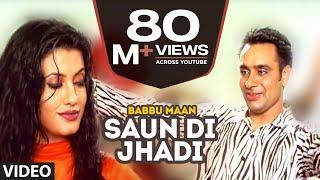 babbu maan saun di jhadi full video song saun di jhadi hit punjabi song