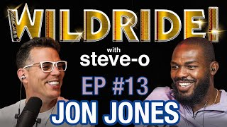 Wild Ride! w/ Steve-O - Ep # 13: Jon Jones