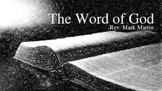 4/9/2017; The Word of God; Rev. Mark Martin; 9:15svc