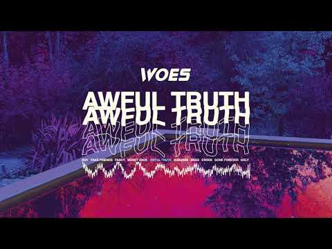 "Woes - New Song ""Awful Truth"""