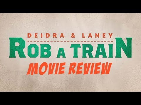 Deidra and Lany Rob a Train (2017) Movie Review (A Netflix Original) streaming vf