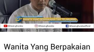 Download Video Wanita Yang Berpakaian Tapi Telanjang - Ust. Abu Yahya Badrusalam MP3 3GP MP4