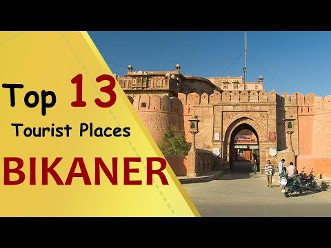 """BIKANER"" Top 13 Tourist Places 