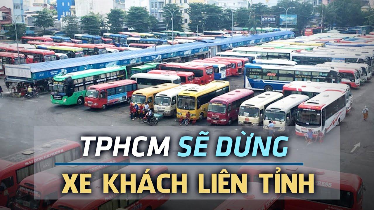 TPHCM đang đề xuất DỪNG xe khách liên tỉnh trong 2 TUẦN
