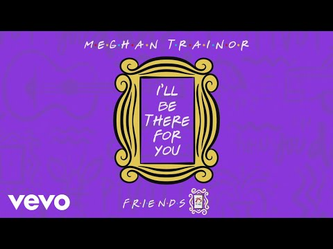Brody - Listen To Meghan Trainor Cover The FRIENDS Theme Song (AUDIO