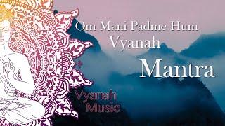 MANTRA-OM MANI PADME HUM-VYANAH