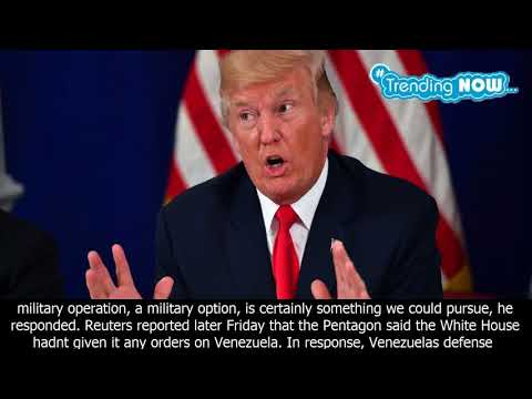 Trump: 'i'm not going to rule out a military option' in venezuela - Trending Now