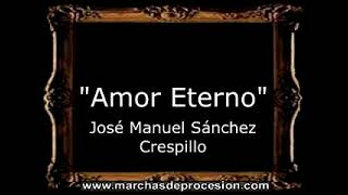 Amor Eterno - José Manuel Sánchez Crespillo [AM]