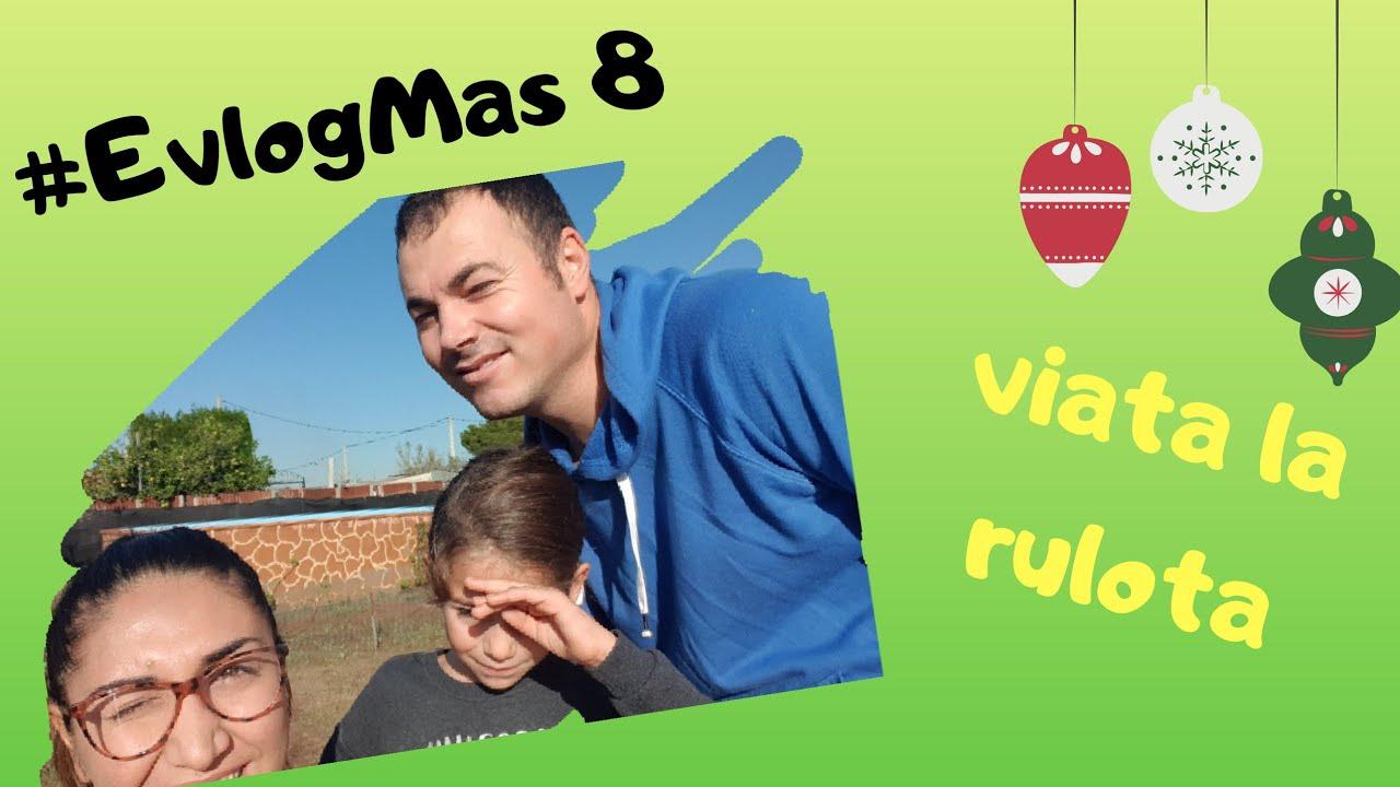 Viata la Rulote :) #EvlogMas 8⭐