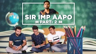 SIR IMP AAPO NE || PART 2 || DUDE SERIOUSLY