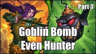 [Hearthstone] Goblin Bomb Even Hunter (Part 3)